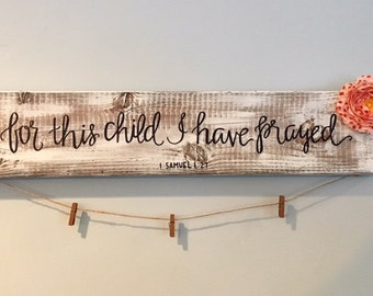 For This Child I Have Prayed - rustic wood sign