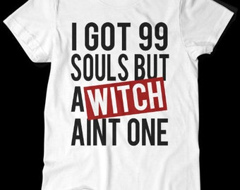 I Got 99 Souls But a Witch Aint One - Soul Eater - Anime Tshirt - White - S M L XL XXL