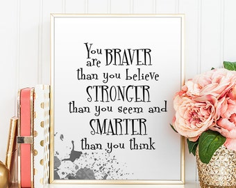 Winnie the Pooh quote You are braver than you believe Classic Pooh Nursery Art Decor Egst Eeyore Printable Disney Motivational Quote Print