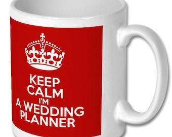 Keep Calm I'm A Wedding Planner Mug - Birthday - Christmas - Gift