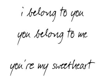 I Belong To You, You Belong To Me, You're My Sweetheart Print