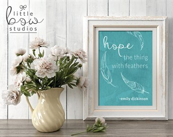 8 x 10 Hope is the Thing with Feathers Print, Printable Wall Art, Literary Quote, Instant Download, 8x10, 16x20, 24x30 Digital Print