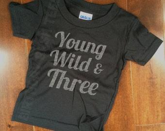 3 Year Old Birthday Shirt Young Wild & Three Silver GLITTER Birthday Shirt Niece Nephew Son Daughter 3 Birthday Gift Wild WT-080