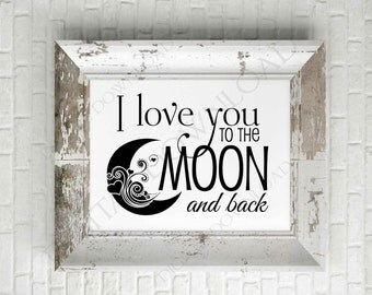 I love you to the moon and back Design Vector Digital Print Download - Quote to print, Vinyl Design, Printable Quote, ai svg pdf, SVG Quote