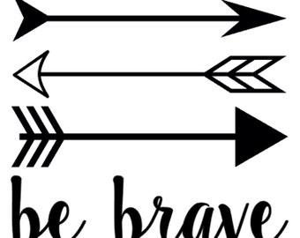 Arrow - Be Brave Vinyl Decal - Arrows - nursery