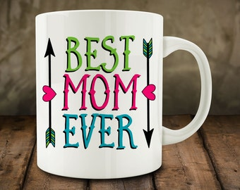 Best Mom Ever Mug, Mother mug (M726)