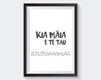 KIA MAIA - Printable Maori Wall Art