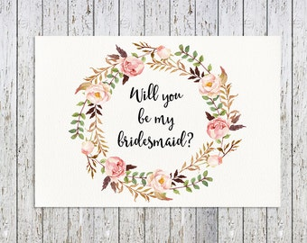 Will You Be My Bridesmaid, Floral Printable Bridesmaid Card, Bridesmaid Proposal Card, Floral Bridesmaid Printable, Floral Bridesmaid Card
