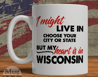Wisconsin Mug - My Heart Is In Wisconsin - State Pride Ceramic Coffee Mug - USA - Personalized Gift