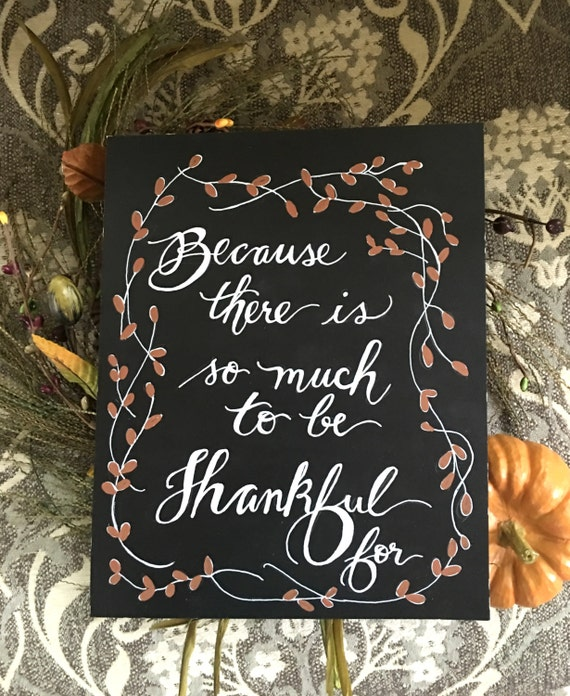 So Much to Be Thankful For Custom Calligraphy Heavyweight Chalkboard Paper Art Print  / White Chalk Pen / Custom Made / Frame Available