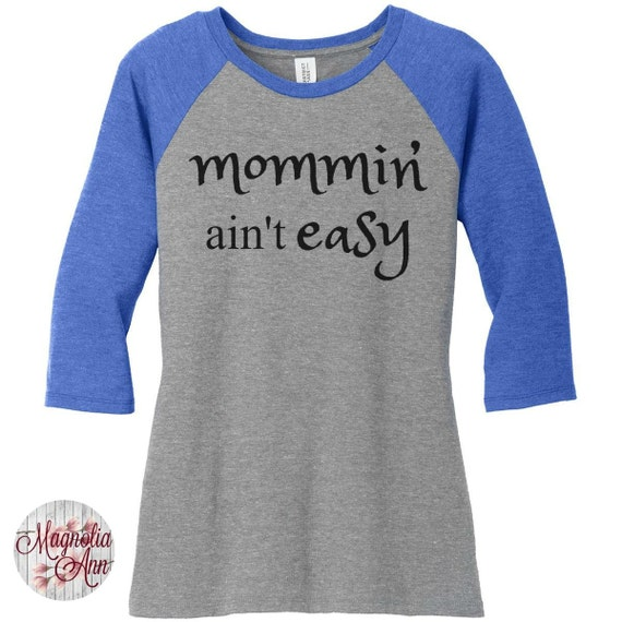 Mommin Aint Easy, Mom, Raglan 2 Tone 3/4 Sleeve Womens Tops in Sizes Small-4X, Plus Size