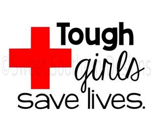 Tough girls save lives nurses EMT paramedic SVG instant download design for cricut or silhouette