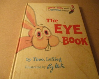 The Eye Book by Theo. LeSieg Illustrated by Roy McKie Dr. Seuss Beginners Book