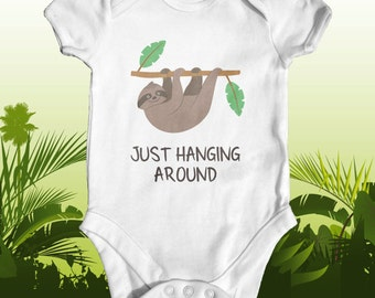 Just hanging around sloth baby bodysuit | funny baby clothes | cute baby outfit | baby shower gift | animal baby bodysuit | newborn baby