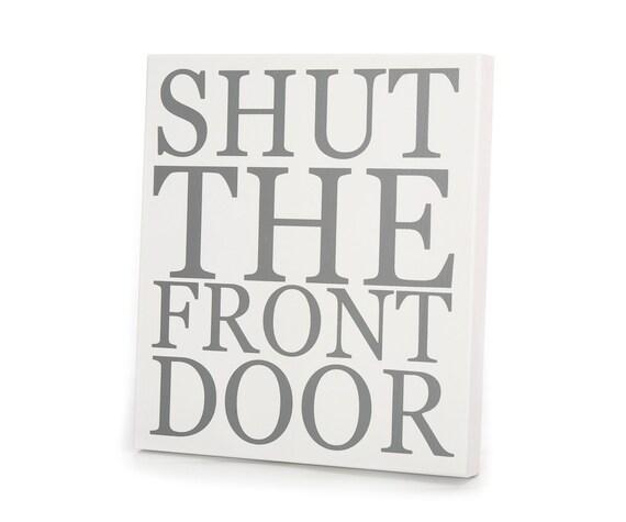 Small wall art panels shut the front door for 1 2 shut the door