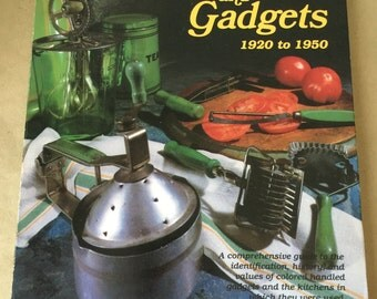 Kitchens and Gadgets 1920 to 1950 Book by Jane H. Celehar