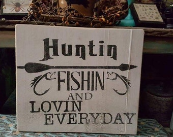 Hunting and Fishing and Lovin everyday sign