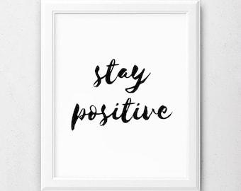 Stay Positive Print, Positive Digital Print, Stay Positive Printable, Typography Print, Positivity Print, Printable Sayings, Printable Quote