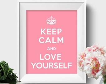 Custom Keep Calm And Love Yourself Print Pink