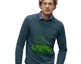 Men's Life's A Garden Dig It Sweatshirt