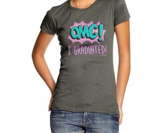 Women's OMG I Graduated T-Shirt