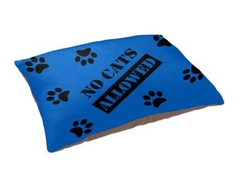 Dog Bed - Funny Dog Bed - No Cats Allowed - Dog Bed Pillow for every dog.