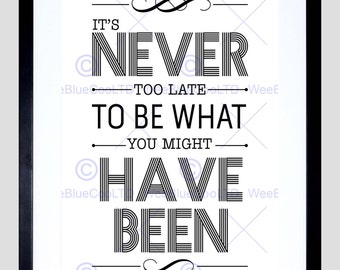 Quote Print - Motivation Never Too Late Black And White Poster Print Typography FEHP1044