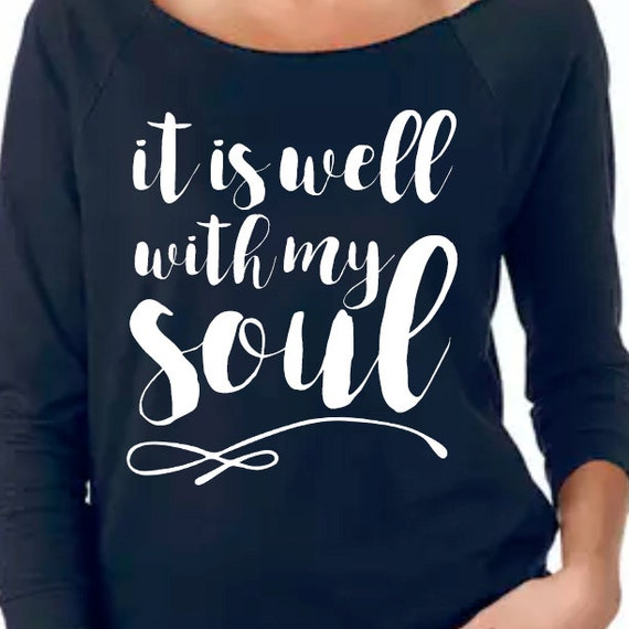 It Is Well With My Soul Christian Shirt Worship Shirt Cute