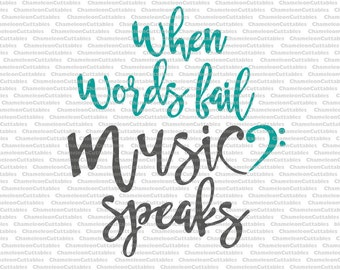 When words fail music speaks, svg, cutting file, inspirational, vector, silhouette, shirt design, decal