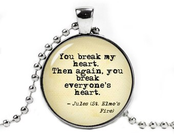St. Elmo's Fire Quote  Necklace Pendant St. Elmo's Fire Fandom Jewelry Fangirl Fanboy