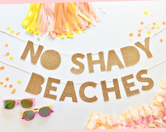 No Shady Beaches Banner | No Shady Beaches | Summer Party Banner