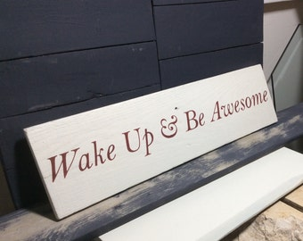 Rustic sign 'Wake up & Be Awesome', cottage decor, bedroom decor, family room decor, Lakehouse decor, birthday gift, awesome sign