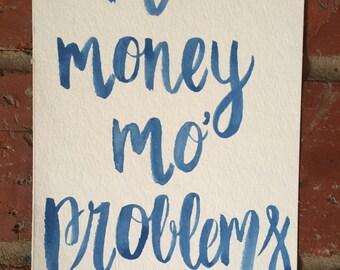 Mo' Money, Mo' Problems - watercolor