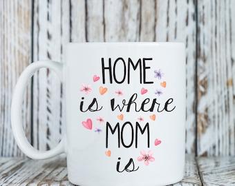 Home is where mom is mug, Mom birthday gift,, Mom mug present, Christmas gift mom, Mothers day