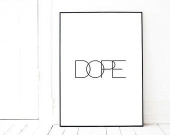 DOPE PRINTABLE | Word Art | Scandinavian Print | Black and White | Typography Wall Art | Minimalist Print