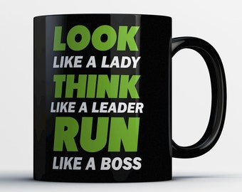 Funny Mug Runner- Look Like A Lady Think Like A Leader Run Like A Boss - Awesome Runners Mug