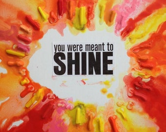 You were meant to SHINE canvas
