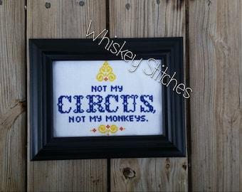 NOT MY CIRCUS Cross Stitch