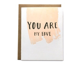 You Are My Fave Letterpress Card