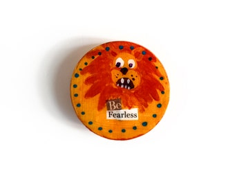 "Round ""Be Fearless"" Fridge Magnet"