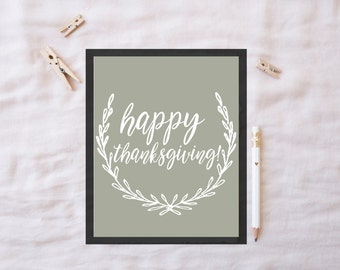 Happy Thanksgiving Print in SAGE / Thanksgiving Decor / Fall Printable / Thanksgiving Sign / Autumn Printable / Thanksgiving Art