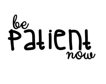 Be patient printable in black