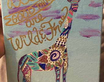 All Good Things are Wild and Free Giraffe
