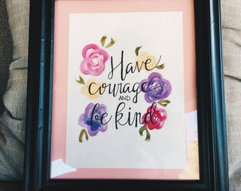 have courage and be kind watercolor typography