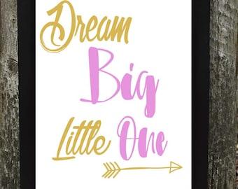 Dream Big Little One Digital Download, Dream Big Little One Print