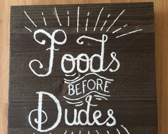 Food Before Dudes Wall Art