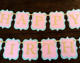 Happy Birthday Banner--Pink, Teal, Gold