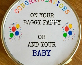 Congratulations On Your Baggy Fa##y Oh And Your Baby