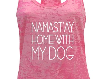 Tough Cookie's Women's Yoga Burnout Single Print Namastay Home With My Dog Tank Top