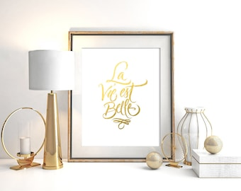 La Vie est Belle Gold Foil Print Room Decor Wall Art Design Inspiration French  Quote Beautiful
